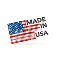 made in usa flag on a white background vector image