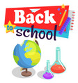 back to school poster with globe and lab flasks vector image vector image