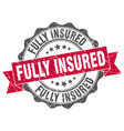 fully insured stamp sign seal vector image vector image
