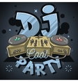 Dj Cool Party Design For Event Poster Sound Mixer vector image vector image