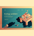 ecology problem isometric vector image vector image