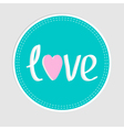 round tag with word love and dash line flat design vector image vector image