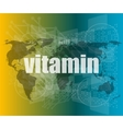 word vitamin on digital screen quotation vector image vector image