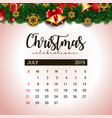 2019 july calendar design template of christmas vector image