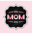 trendy mom emblem badge wit chalkboard background vector image vector image