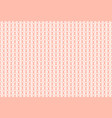 knitted fabric seamless pattern light pink white vector image