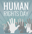 hands up human rights day concept background vector image vector image
