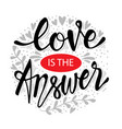 love is the answer motivational quote vector image vector image