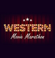 western movie marathon sign theater cinema vector image vector image