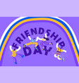 friendship day card friend group high five vector image vector image
