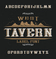 vintage label font named tavern vector image vector image