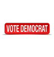 Vote democrat red 3d square button isolated on vector image