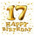 golden number 17 seventeen metallic balloon party vector image
