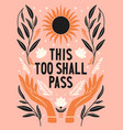 hand lettering this too shall pass words vector image vector image