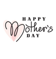 mothers day hand lettering handmade calligraphy vector image vector image