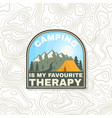 camping is my favourite therapy patch vintage vector image