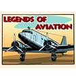 Legends of aviation abstract retro airplane vector image vector image