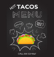 mexican cuisine snack food hot tacos menu vector image vector image