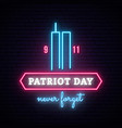 patriot day neon banner with twin towers world vector image vector image