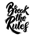 break rules hand drawn lettering phrase vector image vector image