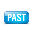 past blue square 3d realistic isolated web button vector image vector image