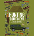 hunting sport equipment poster with weapon and car vector image vector image