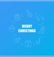 merry christmas background from line icon vector image