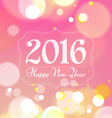Happy New Year 2016 on Bokeh Light Pink Background vector image