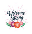 welcome spring handwriting card flower celebration vector image