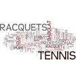 tennis racquets text background word cloud concept vector image vector image
