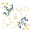 save the date card with eucalyptus and golden vector image