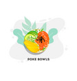 hawaiian salmon poke bowl with seaweed avocado vector image