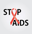 stop aids symbol to 1 december worl aids day vector image