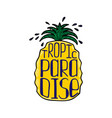 a pineapple with lettering vector image vector image