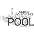 Basic pool maintenance tips text word cloud vector image