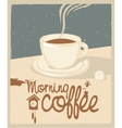 cup of morning coffee on the table vector image