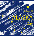 happy alaska day festive concept vector image
