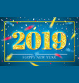 happy new year 2019 gold numbers design of vector image