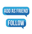 add as friend follow button speech bubble vector image