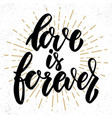 love is forever hand drawn lettering phrase vector image vector image