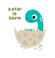 a star is born cute dinosaur vector image