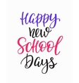 Happy New School Days typography quote vector image