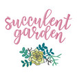 succulent garden lettering vector image vector image