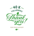 Thank you 40 000 followers card ecology vector image vector image