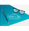 happy fathers day background with eye glasses and vector image vector image