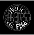 hello darkness lettering vector image vector image