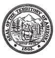 the seal of the territory of arizona 1863 vintage vector image vector image