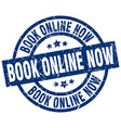 book online now blue round grunge stamp vector image vector image