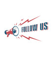 follow us sign with retro megaphone vector image vector image