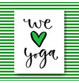 hand drawn lettering we love yoga card in vector image vector image